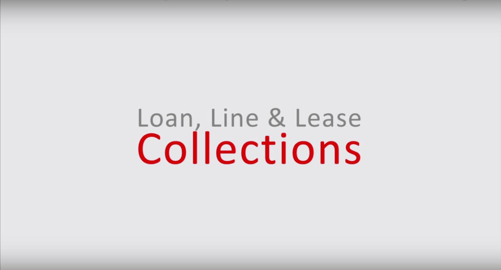 Loan, Line and Lease Collections